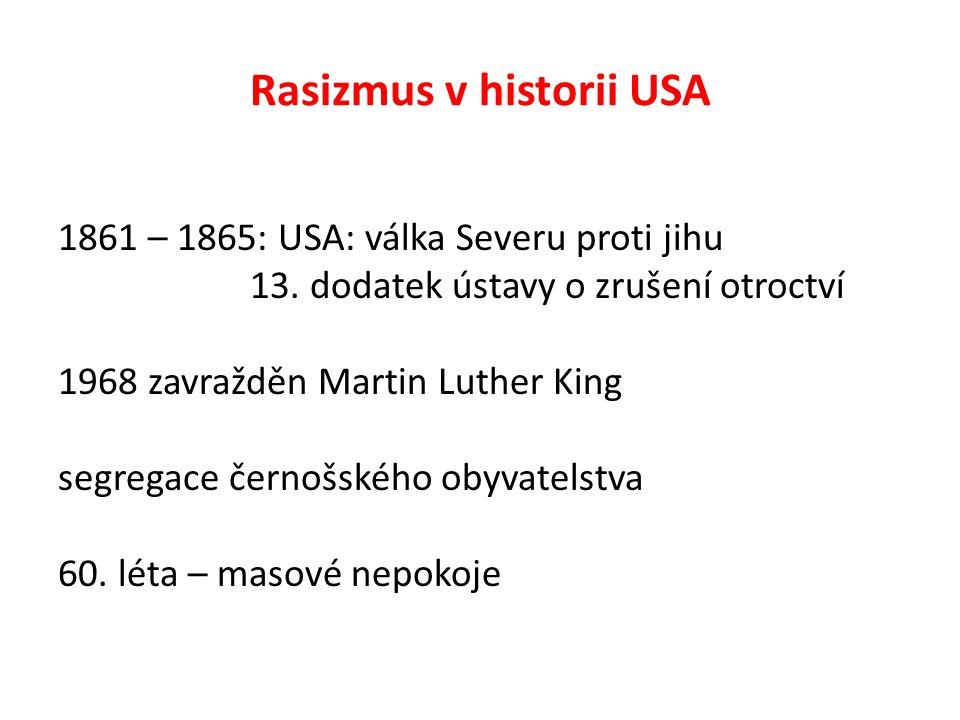 Rasizmus v historii USA 1861 – 1865: USA: válka Severu proti jihu 13.