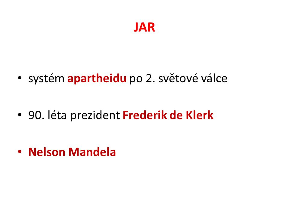 JAR systém apartheidu po 2. světové válce 90. léta prezident Frederik de Klerk Nelson Mandela
