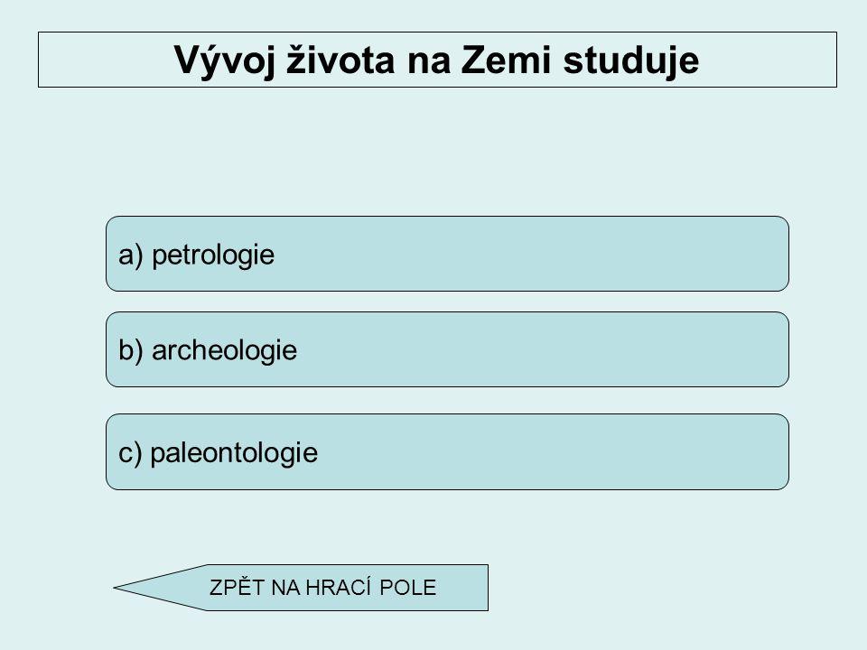 a) petrologie b) mineralogie c) nerostologie Věda zabývající se nerosty se nazývá ZPĚT NA HRACÍ POLE