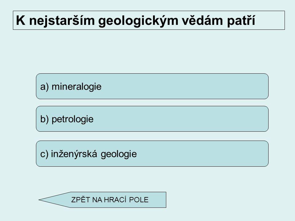 a) vulkanologie b) seismologie c) hydrologie Zemětřesením se zabývá ZPĚT NA HRACÍ POLE