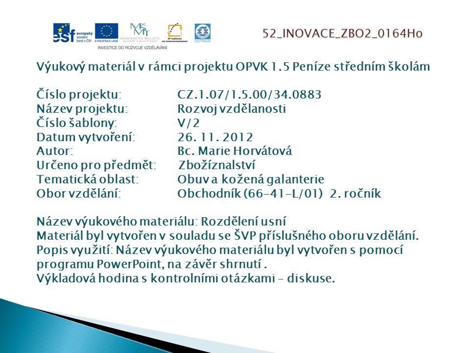 52_INOVACE_ZBO2_0164Ho Výukový materiál v rámci projektu OPVK 1.5 Peníze středním školám Číslo projektu:CZ.1.07/1.5.00/34.0883 Název projektu:Rozvoj v