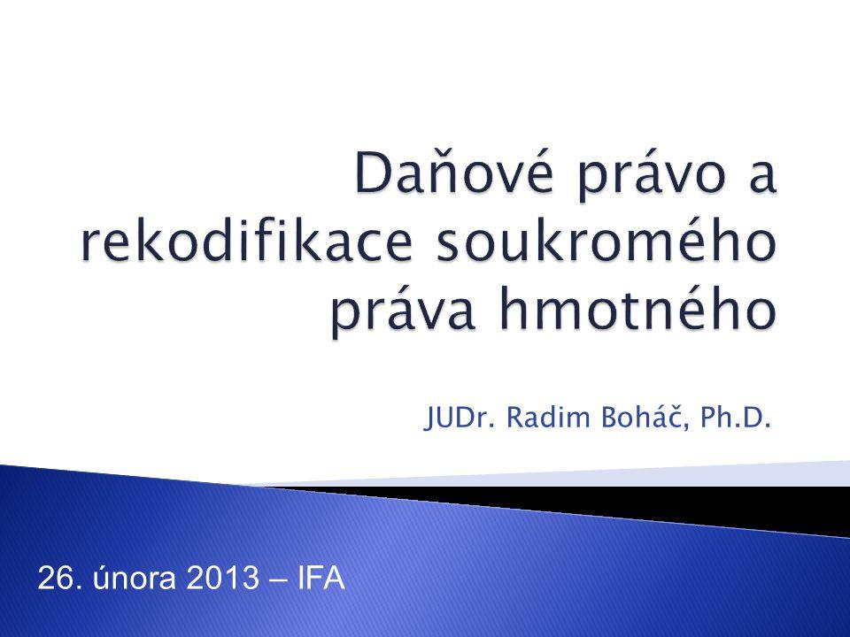 JUDr. Radim Boháč, Ph.D. 26. února 2013 – IFA