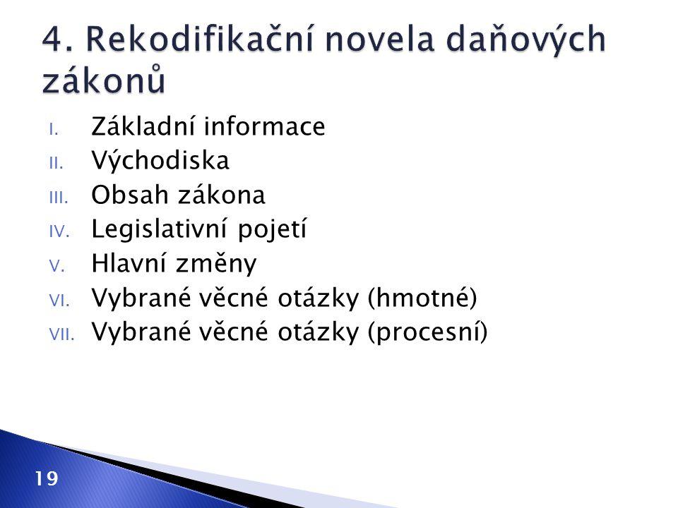 I. Základní informace II. Východiska III. Obsah zákona IV. Legislativní pojetí V. Hlavní změny VI. Vybrané věcné otázky (hmotné) VII. Vybrané věcné ot