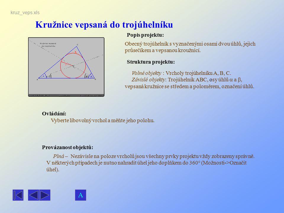 Kružnice vepsaná do trojúhelníku Popis projektu: Obecný trojúhelník s vyznačenými osami dvou úhlů, jejich průsečíkem a vepsanou kroužnicí. Ovládání: V