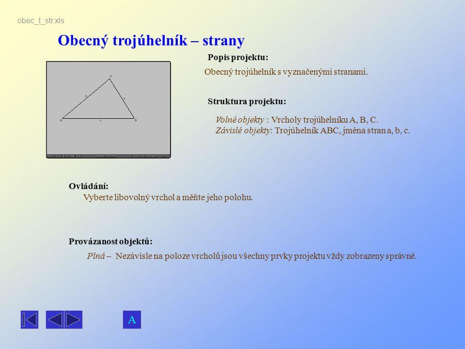 Obecný trojúhelník – strany Popis projektu: Obecný trojúhelník s vyznačenými stranami. Ovládání: Vyberte libovolný vrchol a měňte jeho polohu. Volné o