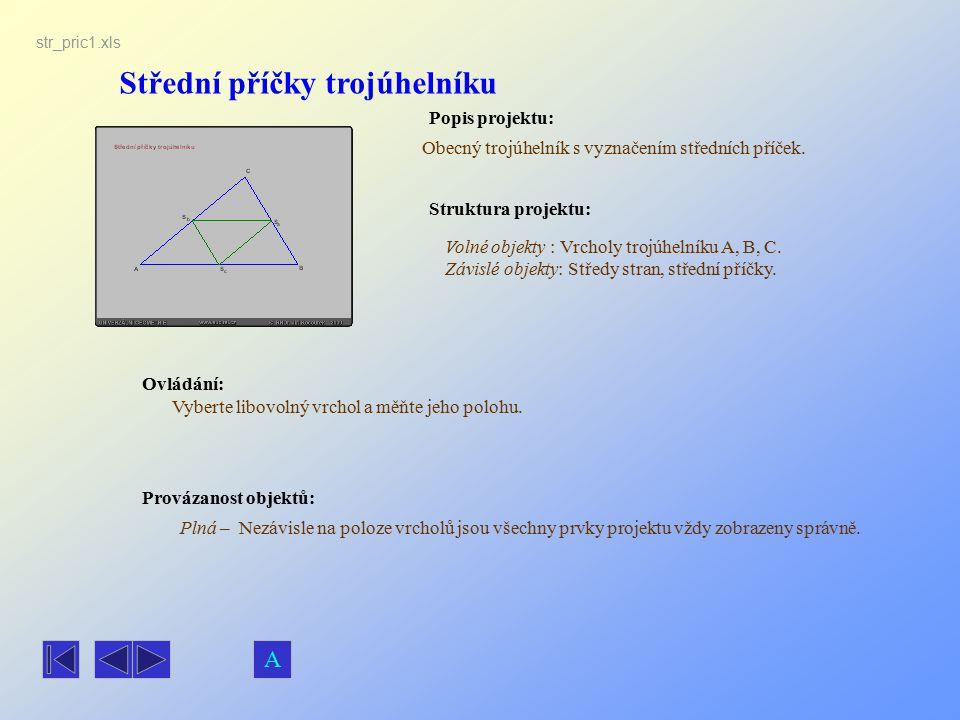Střední příčky trojúhelníku Popis projektu: Obecný trojúhelník s vyznačením středních příček. Ovládání: Volné objekty : Vrcholy trojúhelníku A, B, C.