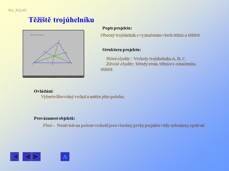 Těžiště trojúhelníku Popis projektu: Obecný trojúhelník s vyznačením všech těžnic a těžiště. Ovládání: Volné objekty : Vrcholy trojúhelníku A, B, C. Z