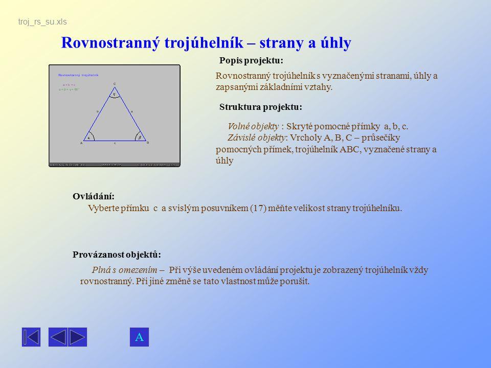 Rovnostranný trojúhelník – strany a úhly Popis projektu: Ovládání: Struktura projektu: Provázanost objektů: Vyberte přímku c a svislým posuvníkem (17)