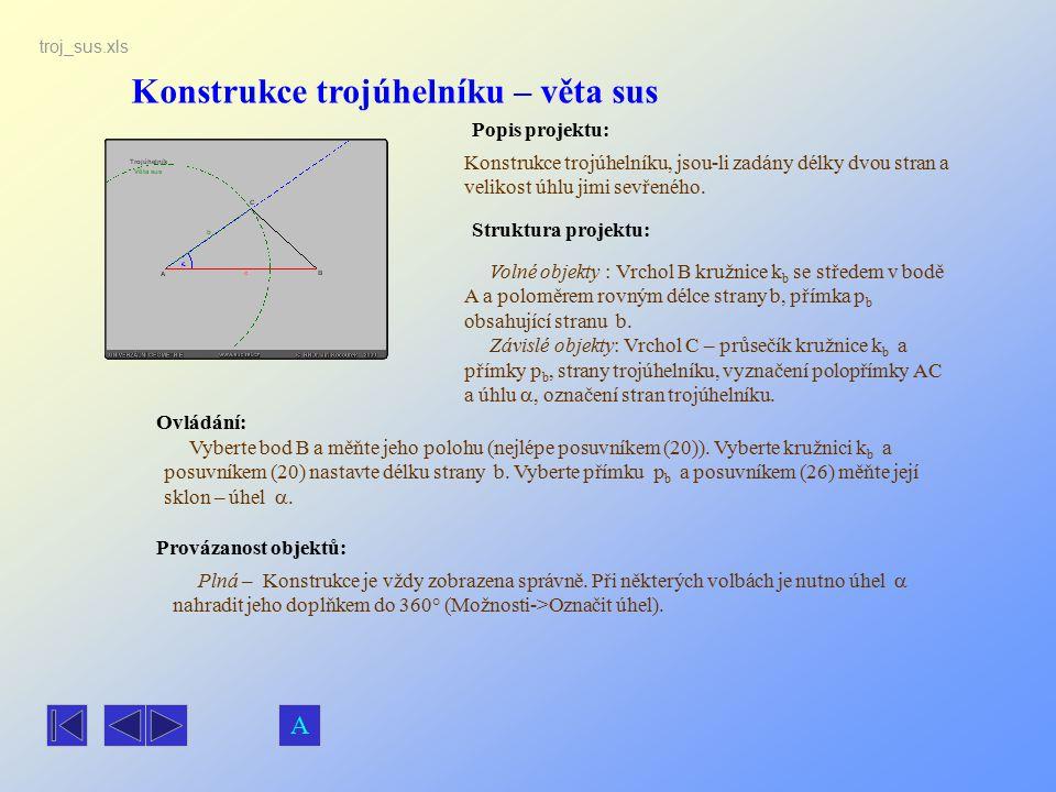 Konstrukce trojúhelníku – věta sus Popis projektu: Ovládání: Struktura projektu: Provázanost objektů: Vyberte bod B a měňte jeho polohu (nejlépe posuv