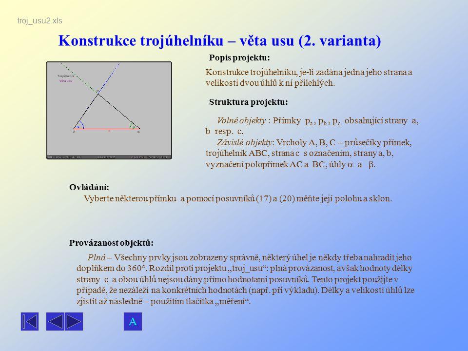 Konstrukce trojúhelníku – věta usu (2. varianta) Popis projektu: Ovládání: Struktura projektu: Provázanost objektů: Vyberte některou přímku a pomocí p