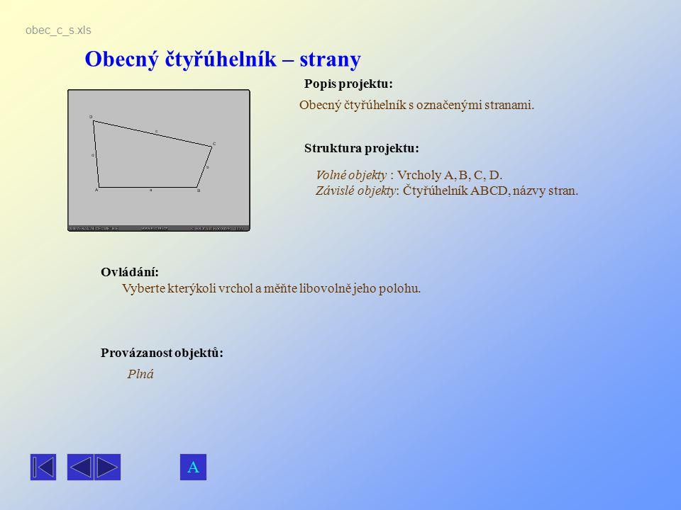 Obecný čtyřúhelník – strany Popis projektu: Ovládání: Struktura projektu: Provázanost objektů: obec_c_s.xls Obecný čtyřúhelník s označenými stranami.