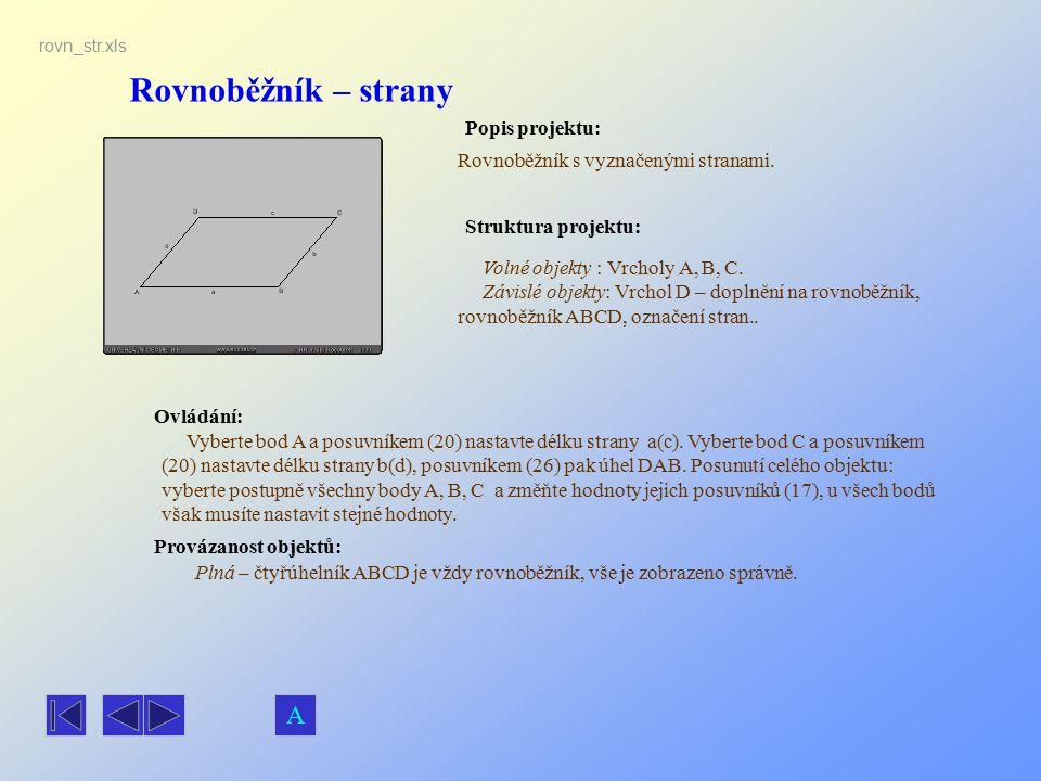 Rovnoběžník – strany Popis projektu: Ovládání: Struktura projektu: Provázanost objektů: rovn_str.xls Rovnoběžník s vyznačenými stranami. Plná – čtyřúh