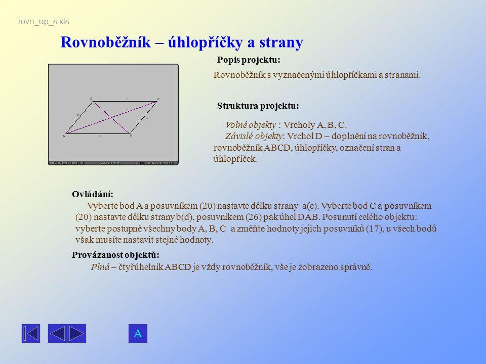 Rovnoběžník – úhlopříčky a strany Popis projektu: Ovládání: Struktura projektu: Provázanost objektů: rovn_up_s.xls Rovnoběžník s vyznačenými úhlopříčk