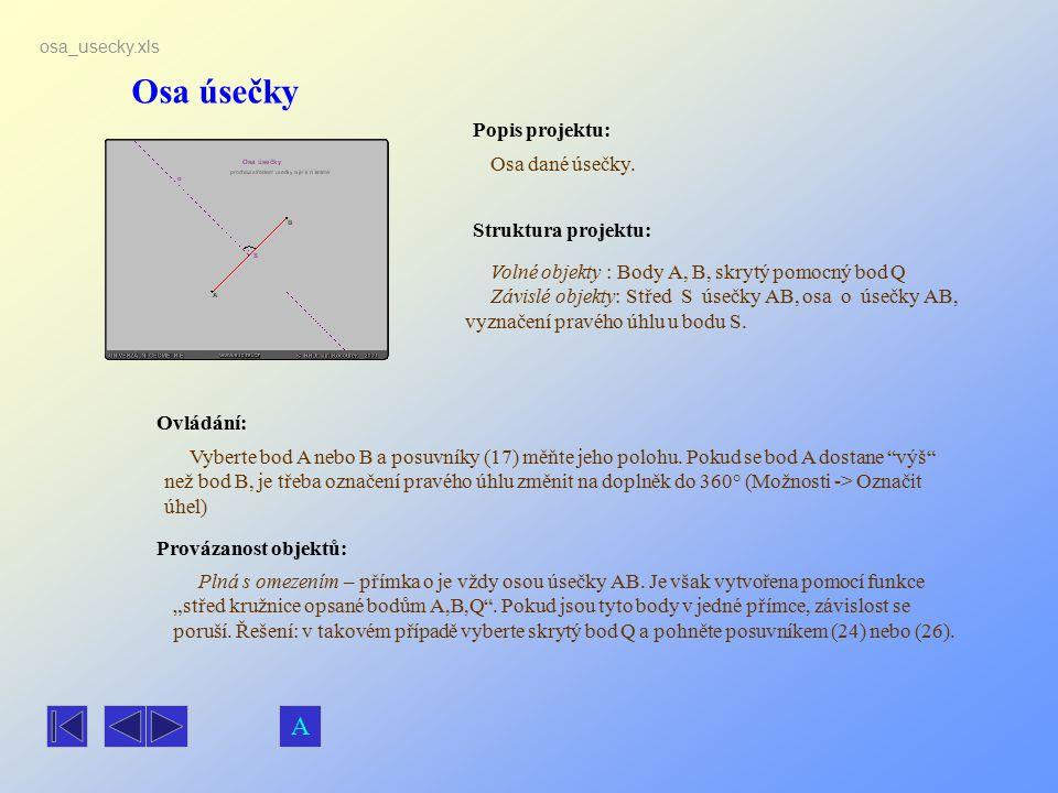 """Osa úsečky Popis projektu: Osa dané úsečky. Ovládání: Vyberte bod A nebo B a posuvníky (17) měňte jeho polohu. Pokud se bod A dostane """"výš"""" než bod B,"""