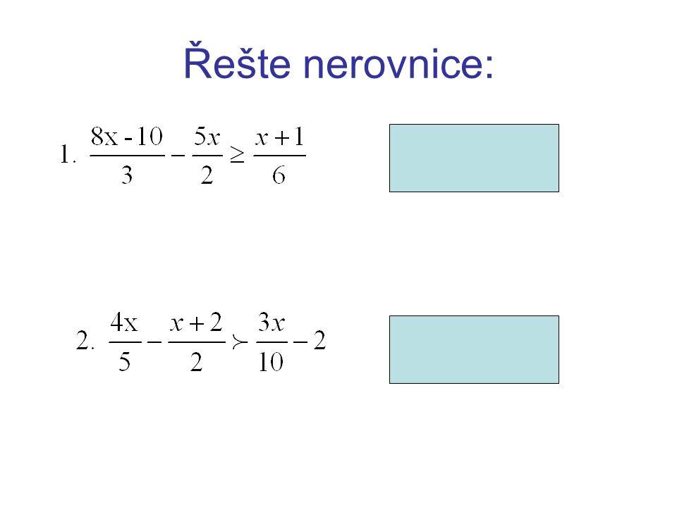 Řešte nerovnice: