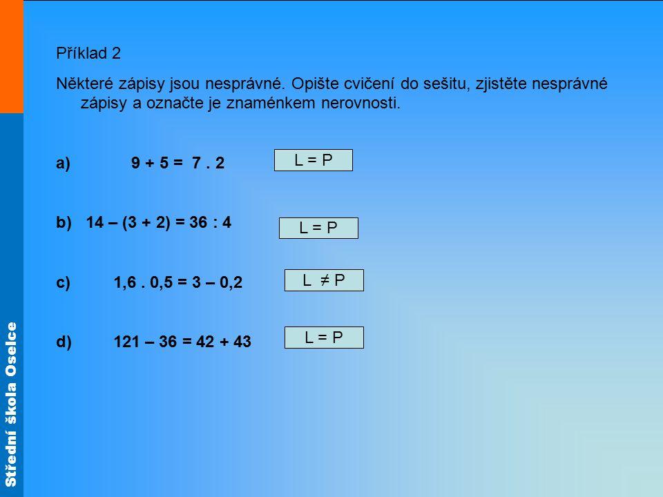 Střední škola Oselce Příklad 2 Některé zápisy jsou nesprávné.