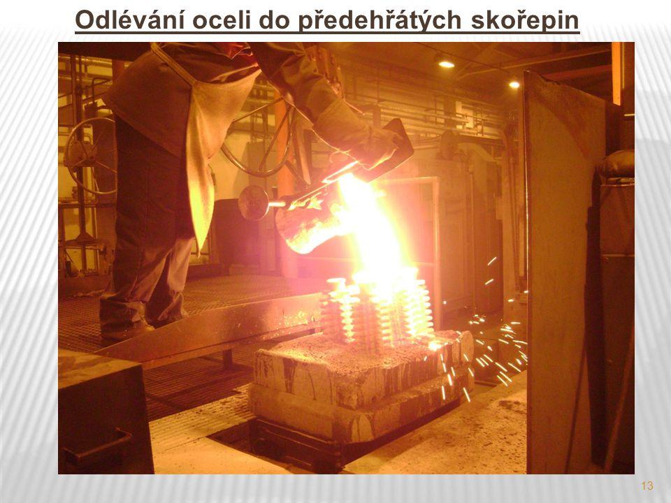13 Odlévání oceli do předehřátých skořepin