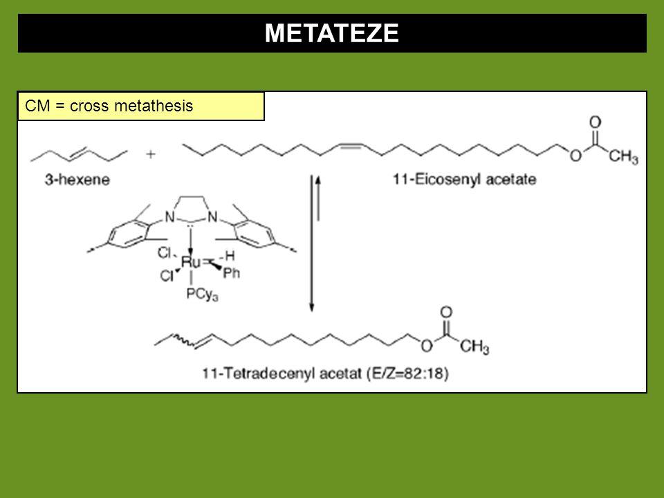 METATEZE CM = cross metathesis
