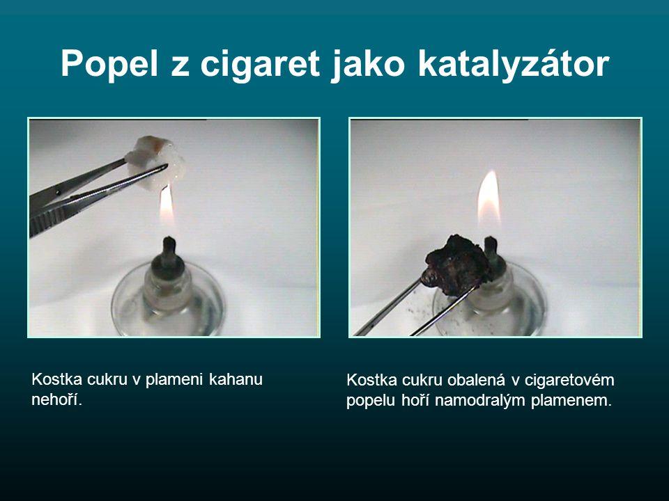 Popel z cigaret jako katalyzátor Kostka cukru v plameni kahanu nehoří.