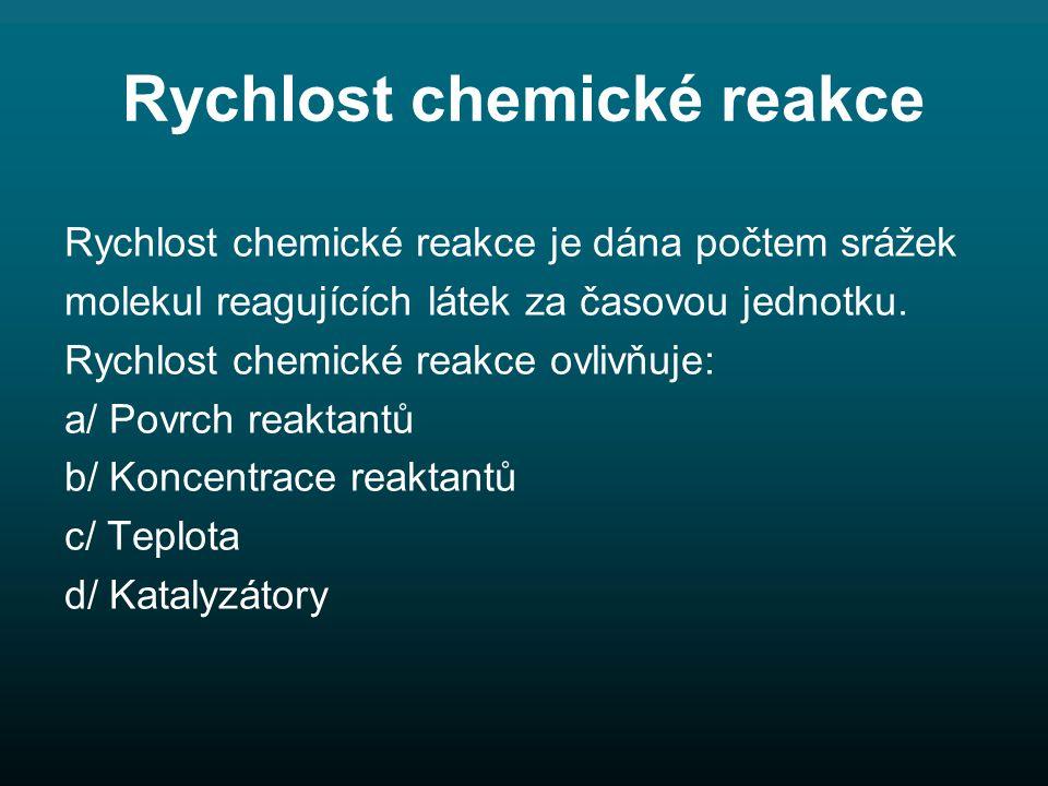 Kontrola úkolu 9 Katalyzátory jsou látky, které urychlují chemické reakce, ale samy se přitom nemění.