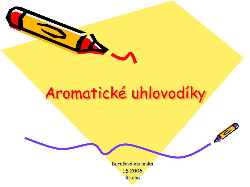 Aromatické uhlovodíky Burešová Veronika LS 2006 Bi-che