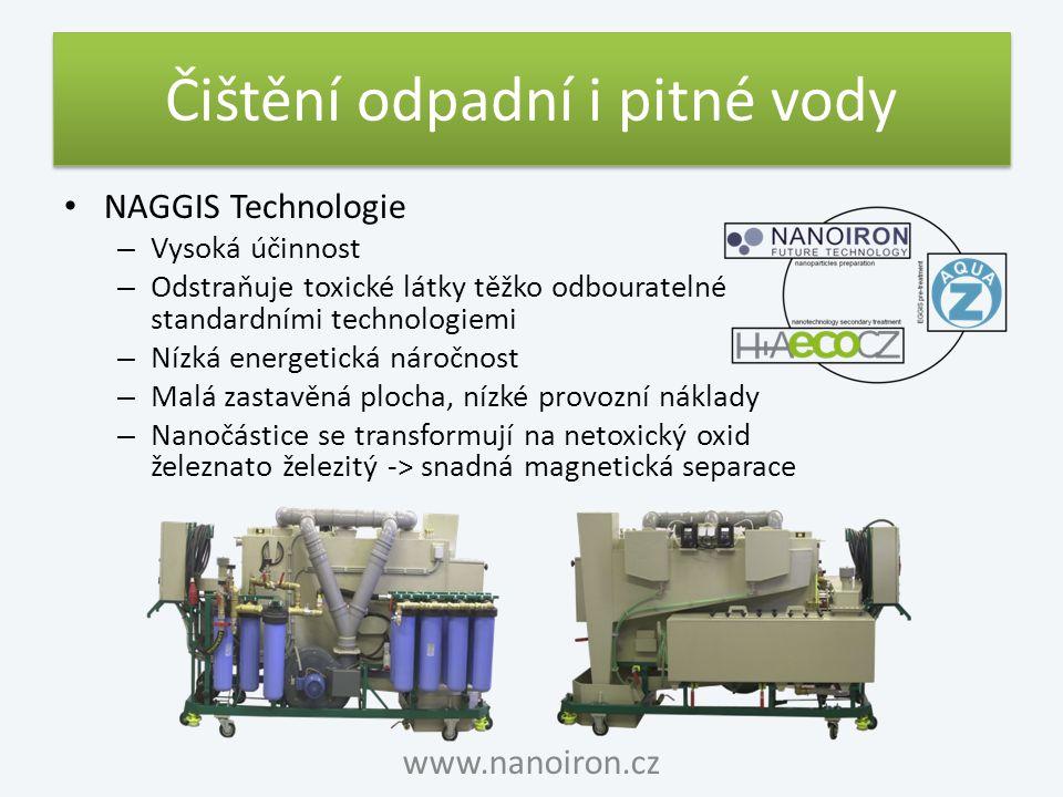 Čištění odpadní i pitné vody NAGGIS Technologie – Vysoká účinnost – Odstraňuje toxické látky těžko odbouratelné standardními technologiemi – Nízká ene