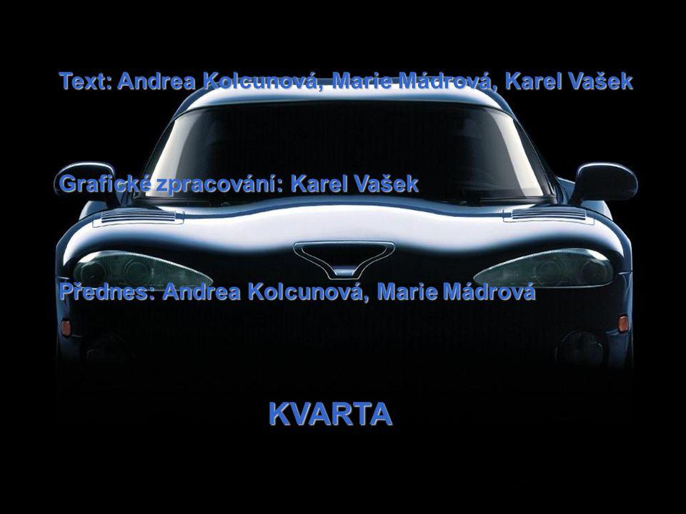 Text: Andrea Kolcunová, Marie Mádrová, Karel Vašek Grafické zpracování: Karel Vašek Přednes: Andrea Kolcunová, Marie Mádrová KVARTA