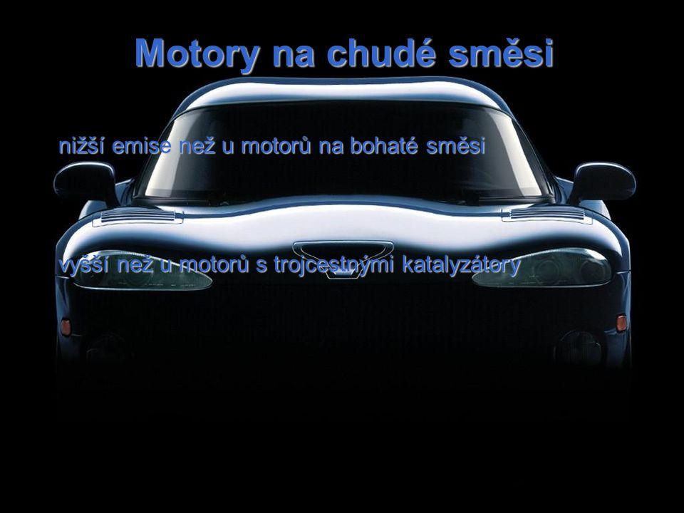 Motory na chudé směsi nižší emise než u motorů na bohaté směsi vyšší než u motorů s trojcestnými katalyzátory