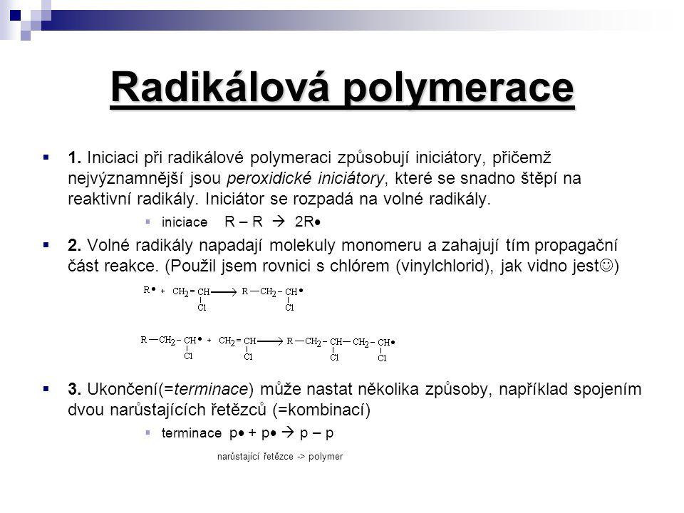 Iontová polymerace Iontová polymerace Při iontové polymeraci katalyzátor ve vhodném rozpouštědle disociuje na ionty R – M  R - + M + katalyz.