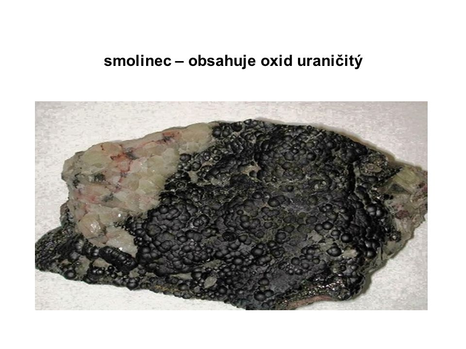 smolinec – obsahuje oxid uraničitý