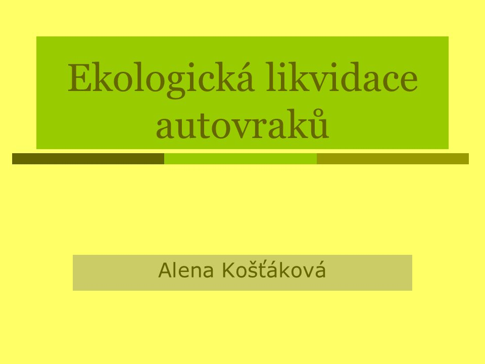 Ekologická likvidace autovraků Alena Košťáková