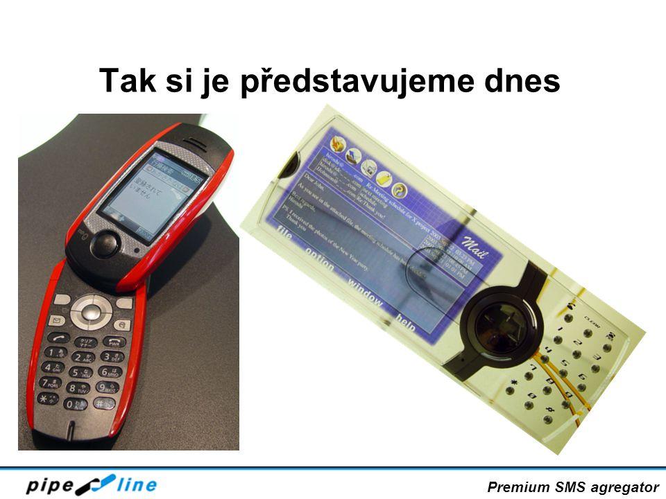 Tak si je představujeme dnes Premium SMS agregator