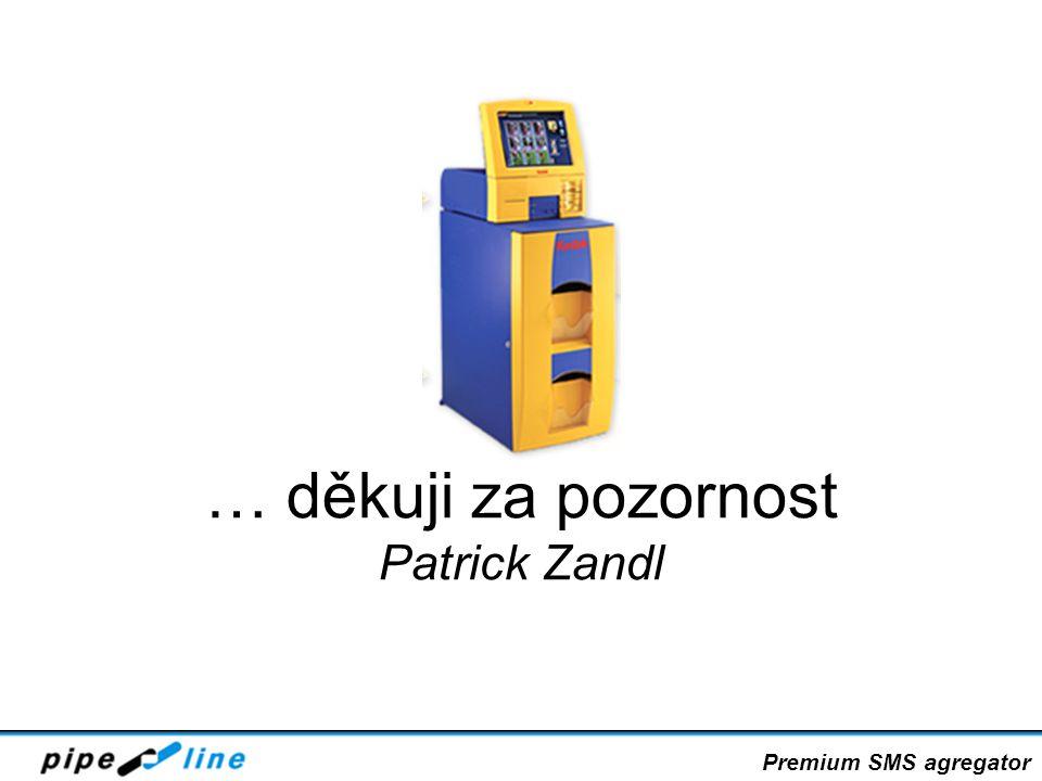 … děkuji za pozornost Patrick Zandl Premium SMS agregator