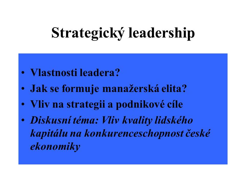 Strategický leadership Vlastnosti leadera.Jak se formuje manažerská elita.