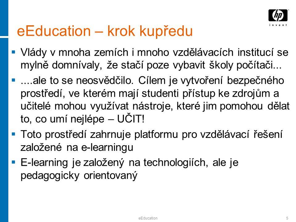 eEducation5 eEducation – krok kupředu  Vlády v mnoha zemích i mnoho vzdělávacích institucí se mylně domnívaly, že stačí poze vybavit školy počítači...