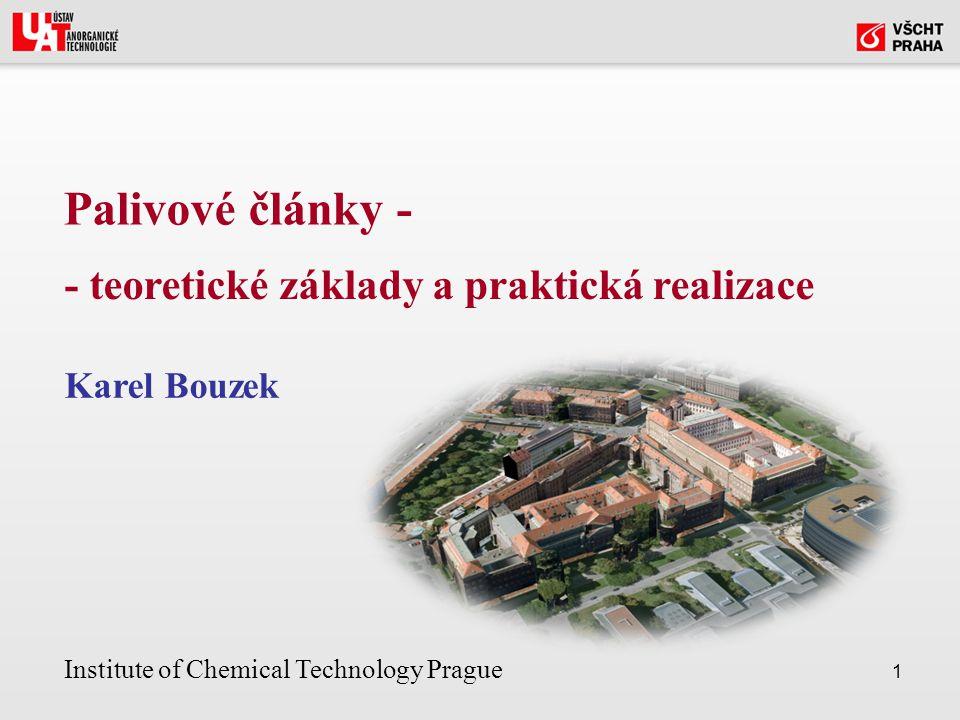 1 Palivové články - Karel Bouzek - teoretické základy a praktická realizace Institute of Chemical Technology Prague