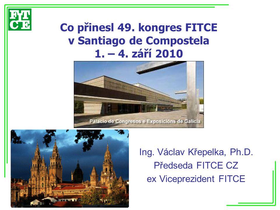 Celkové závěry II Témata pro budoucnost: Byl využit Flip-Chart Náměty členů FITCE : - Všichni účastníci byly přizváni k přispění a návrhům námětů pro kostru příštího kongresu prostřednictvím abstraktů jejich myšlenek: - Evropský registr patentů v ETSI - Informační stránky z ICT oboru - Studie k dopadům ICT služeb budoucnosti - Zajištění přístupu i pro venkovské lokality