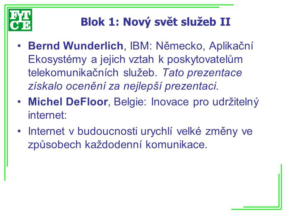 Blok 9: QoS řešení II Josu Bilbao, IKERLAN, Španělsko: Rušivé mechanismy při poskytování QoS: cesta k nové dekádě kvality v telekomunikacích.