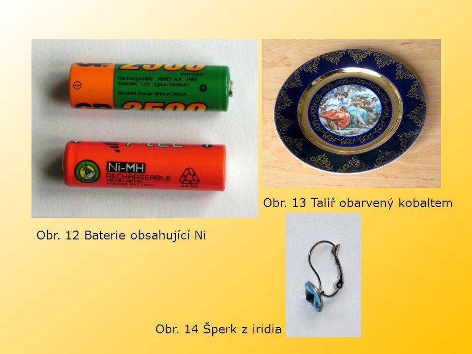 Obr. 12 Baterie obsahující Ni Obr. 14 Šperk z iridia Obr. 13 Talíř obarvený kobaltem