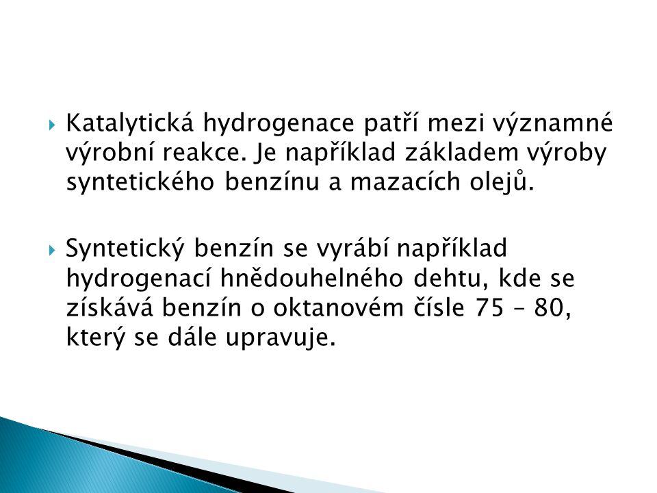  Katalytická hydrogenace patří mezi významné výrobní reakce.