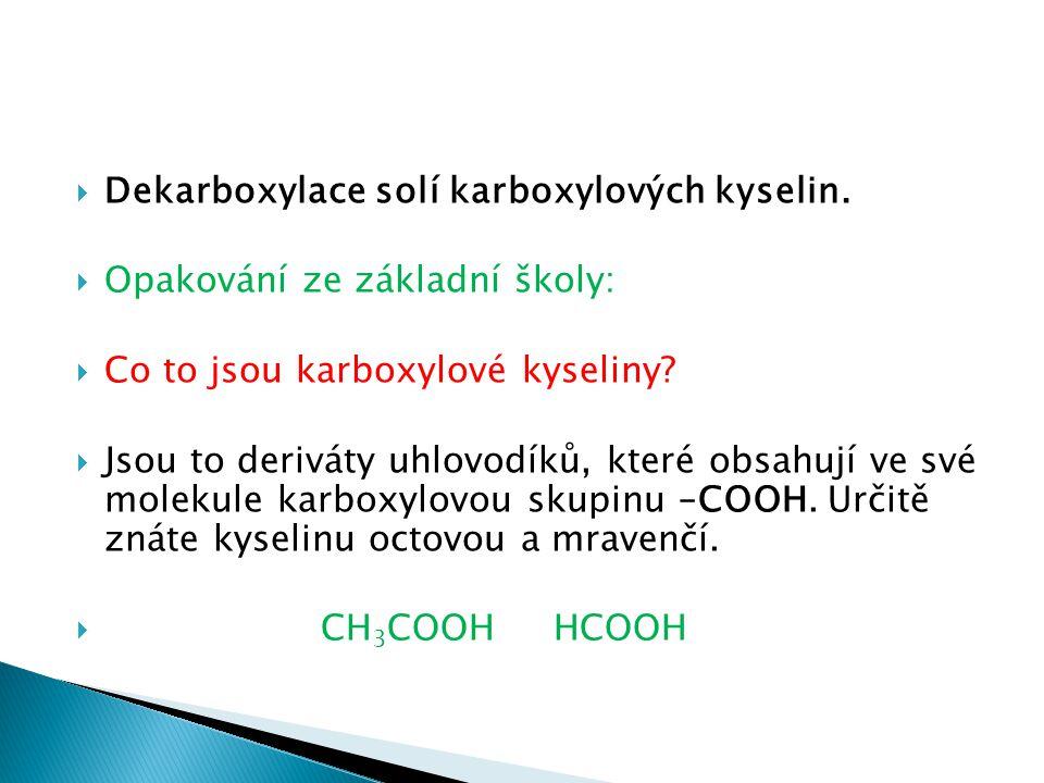 DDekarboxylace solí karboxylových kyselin.