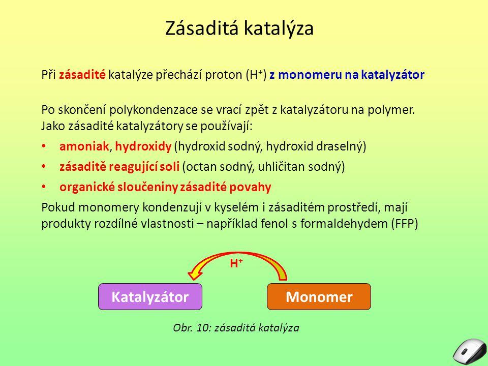 Zásaditá katalýza Při zásadité katalýze přechází proton (H + ) z monomeru na katalyzátor Obr.