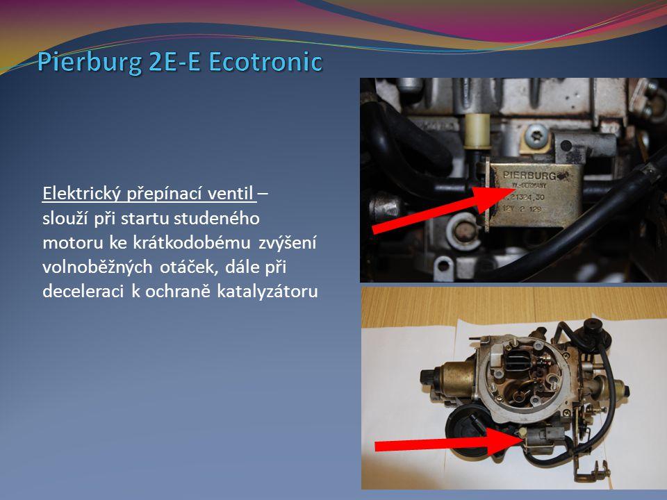 Elektrický přepínací ventil – slouží při startu studeného motoru ke krátkodobému zvýšení volnoběžných otáček, dále při deceleraci k ochraně katalyzáto