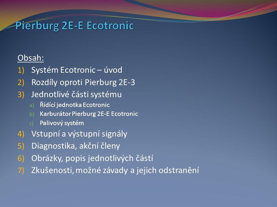Obsah: 1) Systém Ecotronic – úvod 2) Rozdíly oproti Pierburg 2E-3 3) Jednotlivé části systému a) Řídící jednotka Ecotronic b) Karburátor Pierburg 2E-E