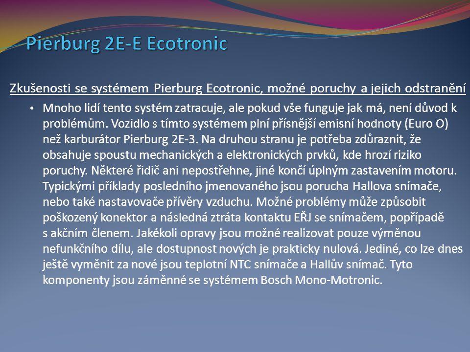 Zkušenosti se systémem Pierburg Ecotronic, možné poruchy a jejich odstranění Mnoho lidí tento systém zatracuje, ale pokud vše funguje jak má, není dův
