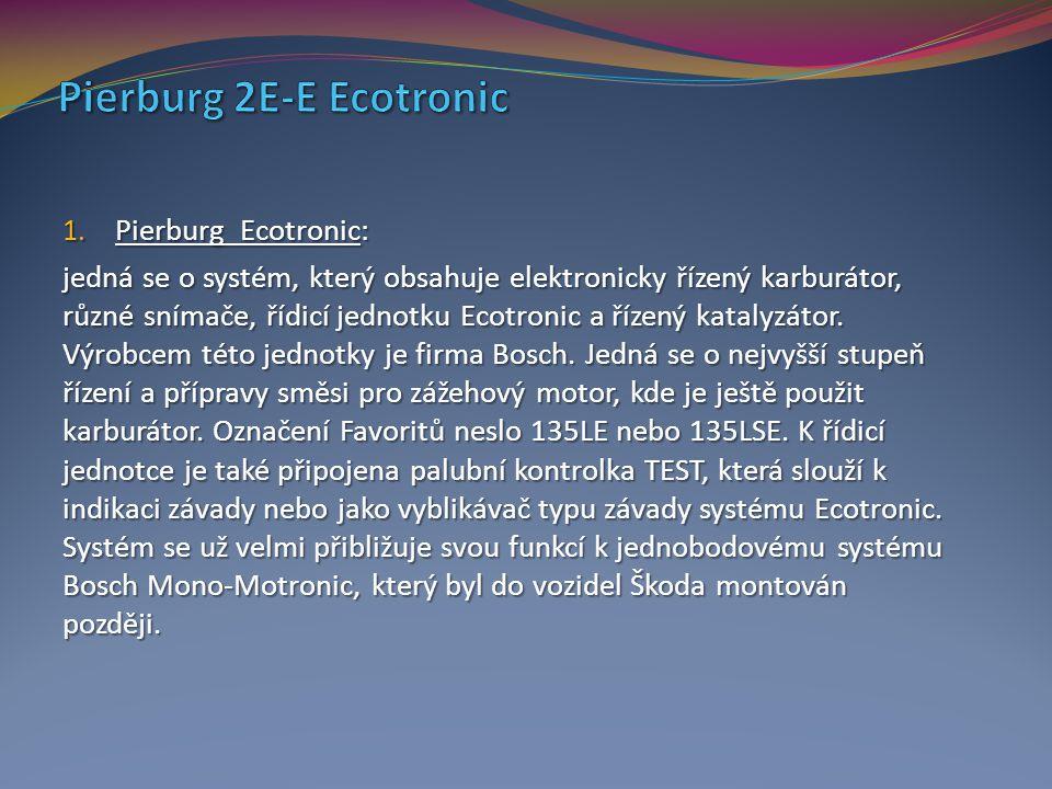 1. Pierburg Ecotronic: jedná se o systém, který obsahuje elektronicky řízený karburátor, různé snímače, řídicí jednotku Ecotronic a řízený katalyzátor