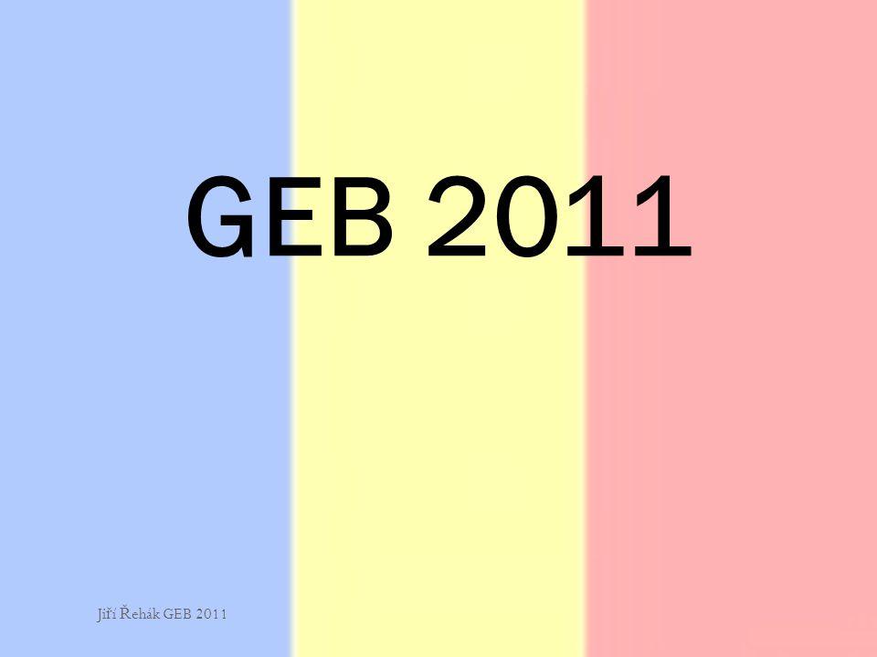 GEB 2011 Ji ř í Ř ehák GEB 2011