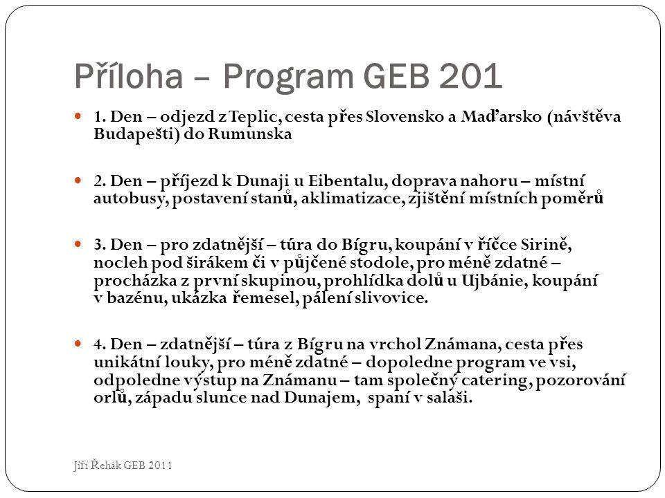 Příloha – Program GEB 201 Ji ř í Ř ehák GEB 2011 1.