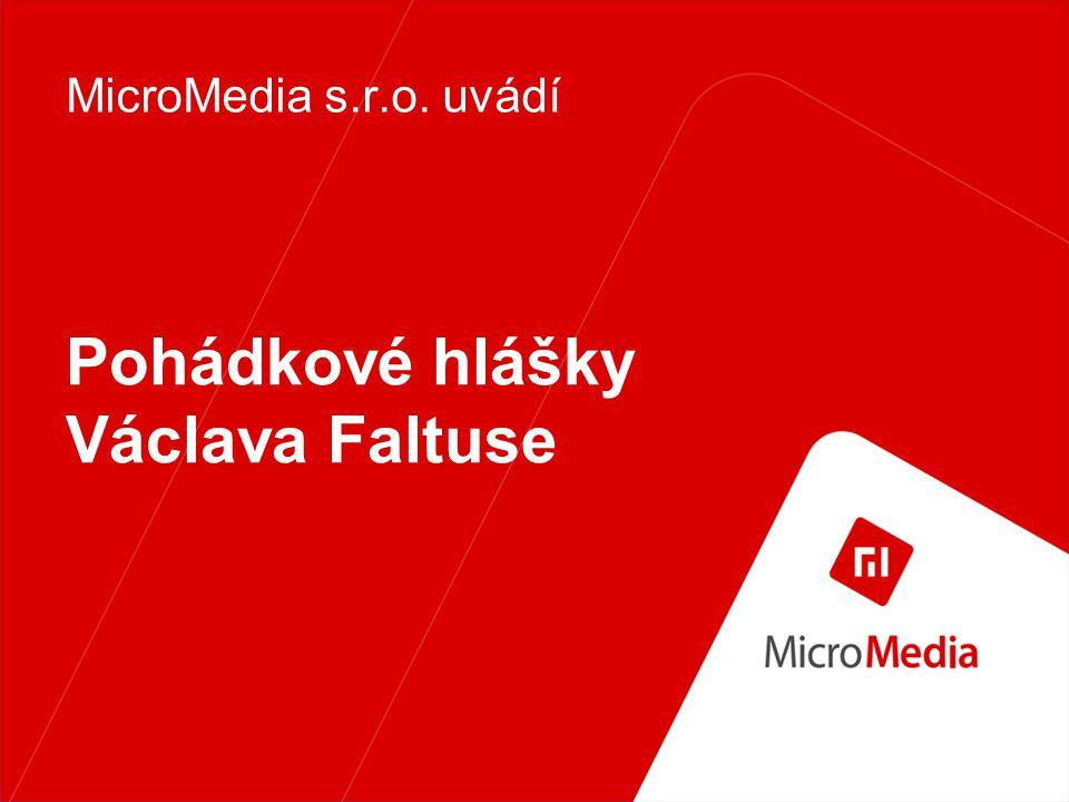 Pohádkové hlášky Václava Faltuse MicroMedia s.r.o. uvádí