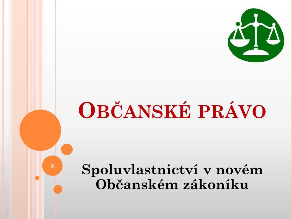 Spoluvlastnictví v novém Občanském zákoníku O BČANSKÉ PRÁVO 3